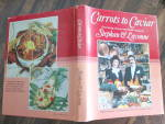 Carrots to Caviar: Entertaining Gourmet & Flambe Recipes