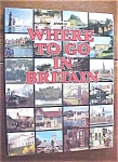 Click to view larger image of Where To Go In Britain 1980 1st Edition (Image1)