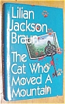 The Cat Who Moved a Mountain Lilian Jackson Braun
