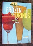 Click here to enlarge image and see more about item GEB5134: Frozen Drinks Bruce Weinstein 1997 1st Edition