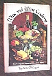 Click here to enlarge image and see more about item GEB5147: Wine and Wine Cooking Anne Logan 1972