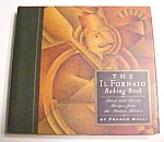The IL Fornaio Baking Book 1993 Franco Galli Cookbook