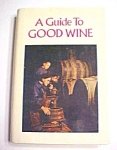 A Guide to Good Wine 1971 Intro J W Mahoney