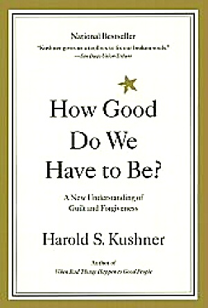 How Good Do We Have To Be? Harold S. Kushner Little Brown & Co Softcover Pb Inspirati