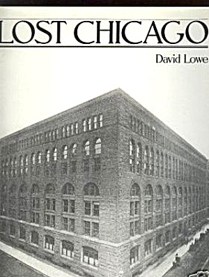 Lost Chicago David Lowe Hc 0-517-468883 Marshall Field Fields Cover Architecture 1985