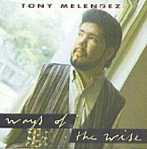 Ways of the Wise Tony Melendez 1991 214 Records JCI TOD-5301 pop CCM Worship Acoustic (Image1)