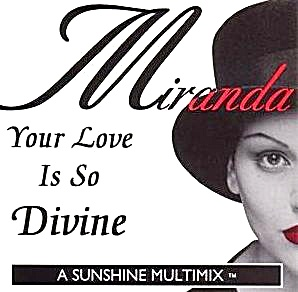 Your Love Is So Divine Single Miranda Electronic Sunshine 4 Song Multimix CD822 1994 (Image1)