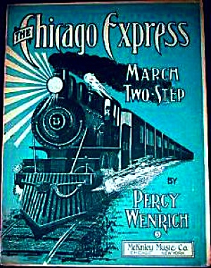 1905 The Chicago Express March Two Step Coal Locomotive #75 Percy Wenrich Train Railr