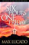 Click here to enlarge image and see more about item BOOK100: Six Hours One Friday Anchoring to the Power of the Cross Paperback 1999 Max Lucado 6