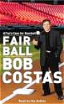 Click here to enlarge image and see more about item BOOK22: Fair Ball A Fan's Case for Baseball Bob Costas Random House Unabridged 4.5 Hrs 3 Cass