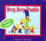 Click here to enlarge image and see more about item CD102: Deep Deep Trouble [3 Single Mixes] The Simpsons Geffen Records + Sibling Rivalry CD