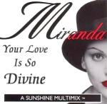 Click here to enlarge image and see more about item CD107: Your Love Is So Divine Single Miranda Electronic Sunshine 4 Song Multimix CD822 1994
