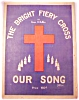 Click to view larger image of THE BRIGHT FIERY CROSS Our Song DeRee Bennard Lee Rodeheaver Baptist KKK Klan Hoosier (Image2)