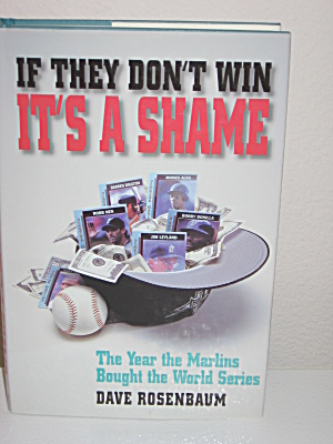 If They Don't Win It's A Shame Hardcover Book Marlins (Image1)