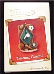 Click here to enlarge image and see more about item 641h: 2002 Thanks, Coach Hallmark Ornament