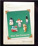 Click here to enlarge image and see more about item 692h: 2002 Five Tiny Favorites Mini Ornaments