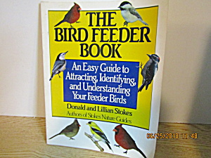 The Bird Feeder Book Attracting & Identifying