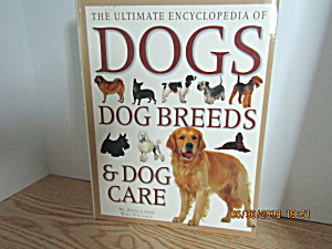 The Ultimate Encyclopedia Of Dog Breeds & Dog Care