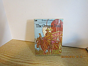 Illustrated Classic Editions The Oregon Trail