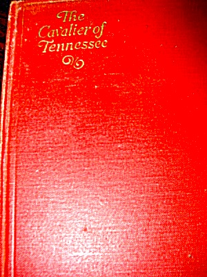The Cavalier Of Tennessee By Meredith Nickolson
