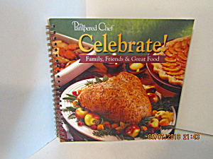 Pampered Chef Celebrate Family, Friends & Great Food