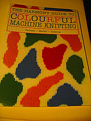 The Harmony Guide To Colourful Machine Knitting