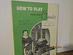 Vintage How To Play Your Conn Classic