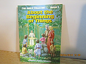 Bible Tells Me Book About The Beginning Of Things