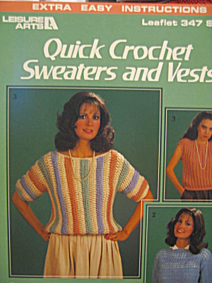 Leisure Arts Quick Crochet Sweaters And Vests #347