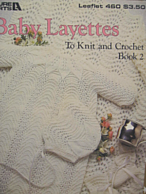 Leisure Arts Baby Layettes #460