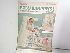Leisure Arts Baby Wrappers To Knit & Crochet #689