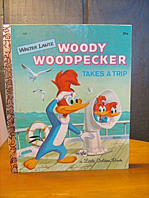 Little Golden Book Woody Woodpecker Takes A Trip # 445