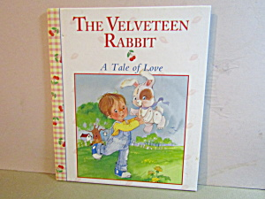 The Velveteen Rabbit A Tale Of Love