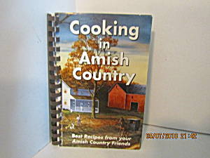 Cooking In Amish Country Best Recipes From Friends