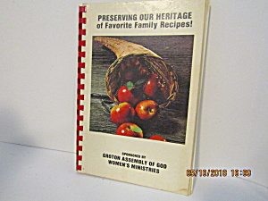 Preserving Our Heritage Groton Assembly Of God Cookbook