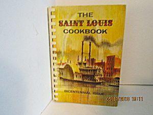 The Saint Louis Cookbook Bicentennial Issue