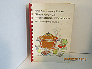 Ninth Avenue International Cookbook And Shopping Guide