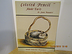 Sue Scheewe Book Colored Pencil Made Easy #242