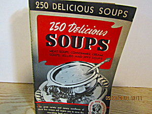 Culinary Arts 250 Delicious Soup Recipes Booklet # 6
