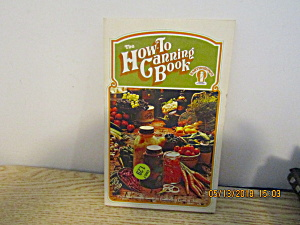 Vintage The How To Canning Book