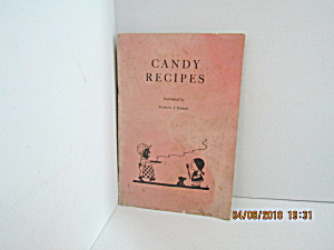 Vintage Booklet Candy Recipes By Frederic J. Haskin