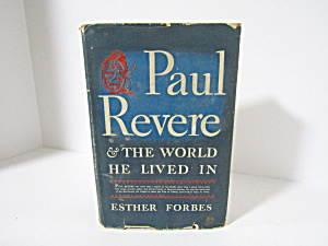 Vintage Book Paul Revere & The World He Lived In