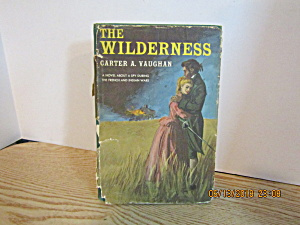 Vintage Book The Wilderness By Carter Vaughan