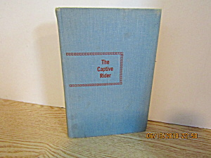 Vintage First Edition The Captive Rider