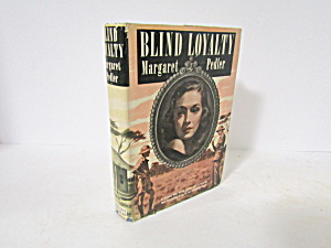 Vintage Romance Blind Loyalty By Margaret Pedler