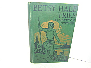Vintage Rare Book Betsy Hale Tries By Ginther