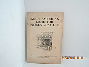 Vintage Book Early American Dishes For Present-day Use