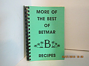 More Of The Best Of Betmar Recipes