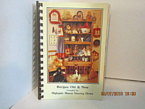 Recipes Old And New From Highgate Manor