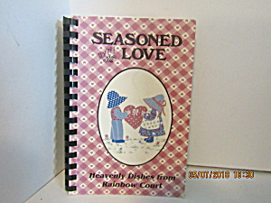 Seasoned With Love Heavenly Dishes Cookbook